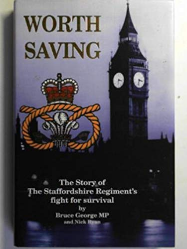 9781858250700: Worth Saving: Story of the Staffordshire Regiment's Fight for Survival