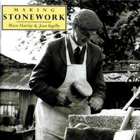 Making Stonework: Hartley, Marie ;