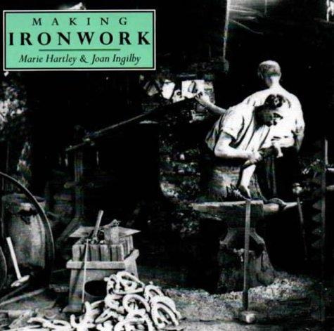 Making Ironwork: Hartley, Marie ;