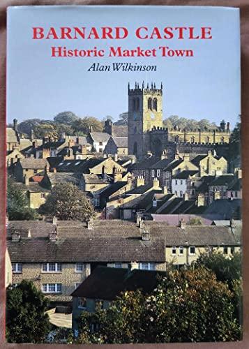 9781858250960: Barnard Castle: historic market town
