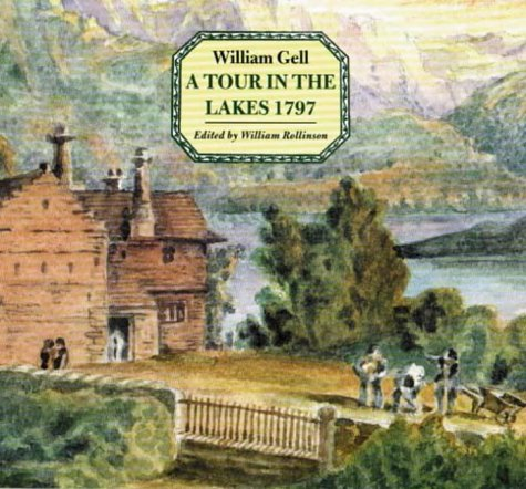 A Tour in the Lakes 1797: Gell, W. & William Rollinson