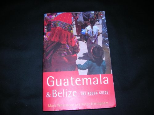 9781858280455: Guatemala and Belize: The Rough Guide, First Edition (2nd ed)