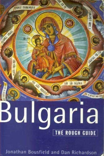 Bulgaria by Jonathan Bousfield and Dan Richardson: Jonathan Bousfield, Dan