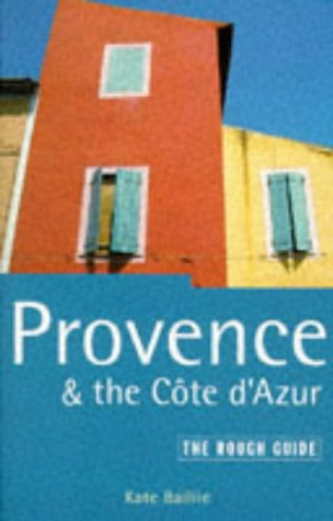 Provence and the Cote D'azur: The Rough Guide, Third Edition (3rd ed): Baillie, Kate