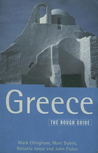 Greece: The Rough Guide, Sixth Edition: Ellingham, Mark; Dubin, Marc; Jansz, Natania; Fisher, John