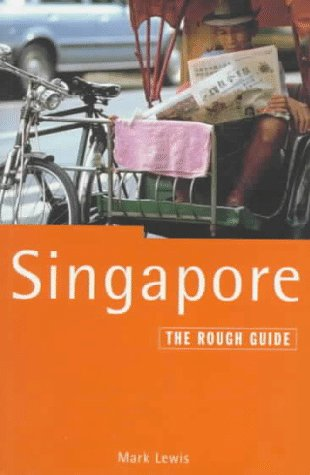 SINGAPORE: THE ROUGH GUIDE.