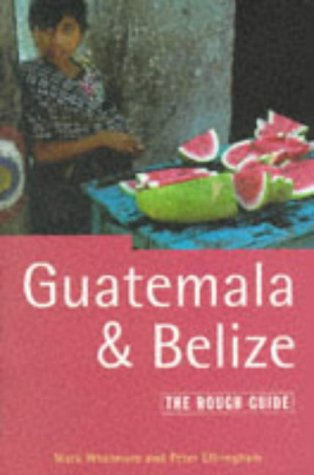 9781858281896: Guatemala and Belize: The Rough Guide, Second Edition (Rough Guide Guatemala and Belize)