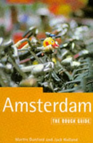 Amsterdam: The Rough Guide, Second Edition (5th ed): Dunford, Martin; Holland, Jack
