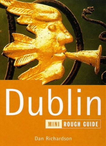 Dublin: The Rough Guide Mini (Mini Rough Guide): Richardson, Dan