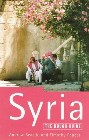Syria : The Rough Guide: Timothy Pepper; Andrew