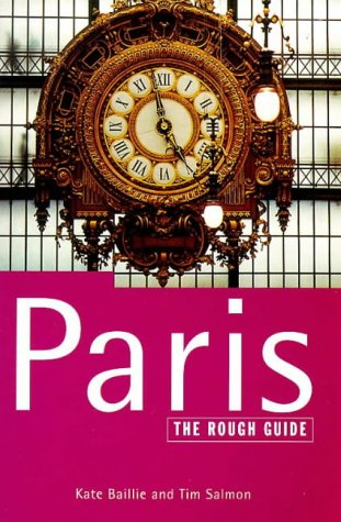 The Rough Guide to Paris: Salmon, Tim; Daly, Margo; Baillie, Kate