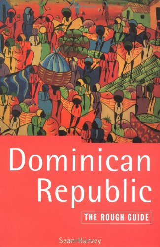 The Rough Guide to Dominican Republic: Harvey, Sean