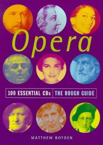 9781858284514: The Rough Guide to Opera 100 Essential CDs (Rough Guide 100 Esntl CD Guide)