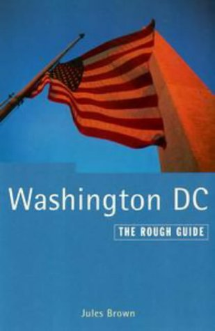 The Rough Guide to Washington DC, 2nd: Brown, Jules