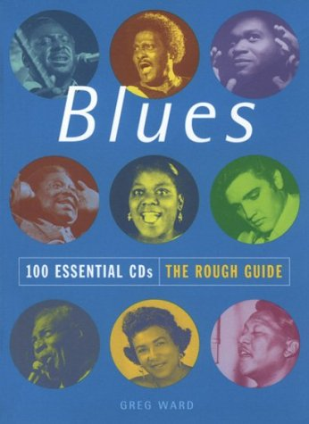 9781858285603: The Rough Guide to Blues 100 Essential CDs (Rough Guide 100 Esntl CD Guide)