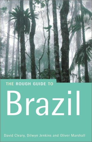 The Rough Guide to Brazil, 4th Edition: Cleary, David, Jenkins,