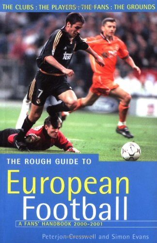 The Rough Guide to European Football, 4th Edition: A Fans' Handbook (9781858285689) by Simon Evans; Peterjon Cresswell