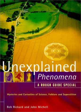 9781858285894: The Rough Guide to Unexplained Phenomena: Mysteries and Curiosities of Science, Folklore and Superstition (A Rough Guide Special)
