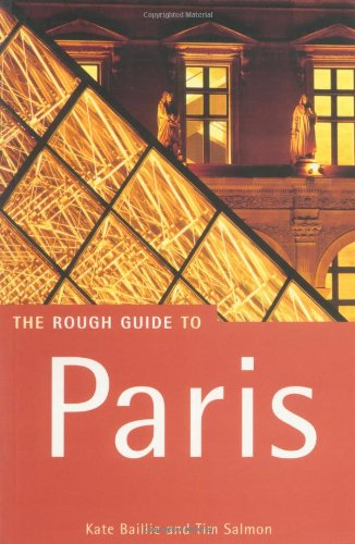 The Rough Guide to Paris (1858286816) by Kate Baillie; Tim Salmon; Rachel Kaberry