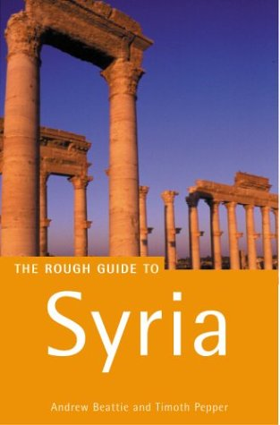 The Rough Guide to Syria (1858287189) by Tim Pepper; Joan Smith; Andrew Beattie
