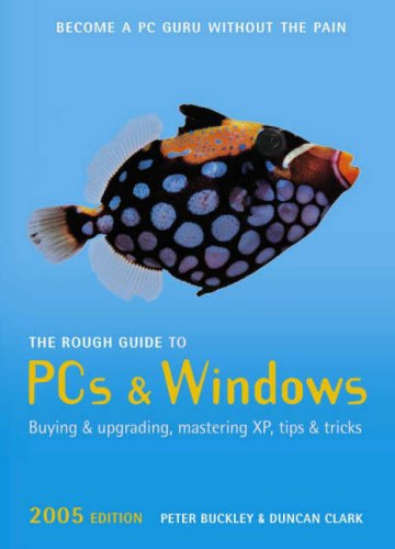 The Rough Guide to PCs & Windows: Buckley, Peter; Clark,