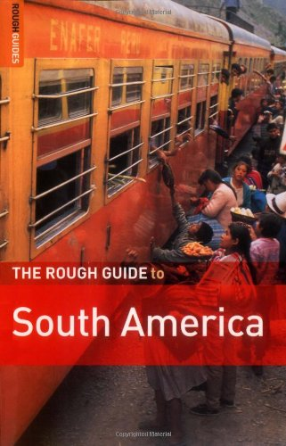 The Rough Guide to South America: Ades, Harry/ Aeberhard,