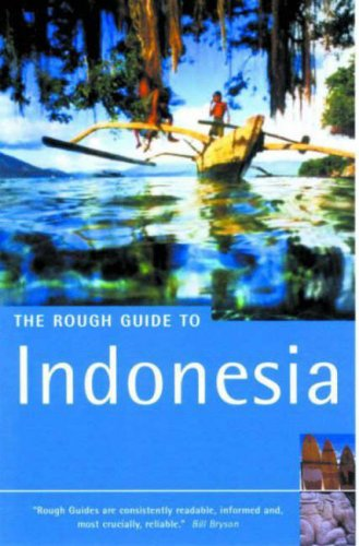 The Rough Guide to Indonesia, Second Edition: Rough Guides