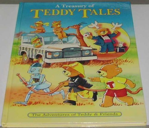 9781858300832: A Treasury of Teddy Tales: The Adventures of Teddy & Friends