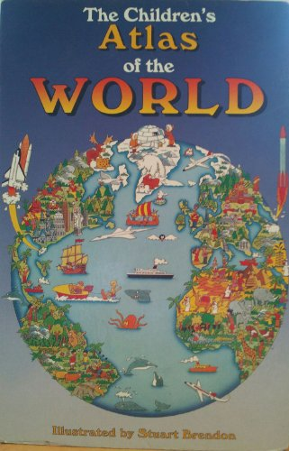 Childrens Atlas of the World (1858300991) by Brendon, Stuart