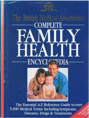 9781858330112: The British Medical Association Complete Family Health Encyclopedia