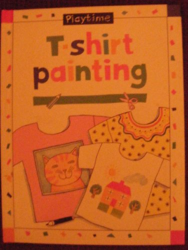 9781858331119: T-Shirt Painting