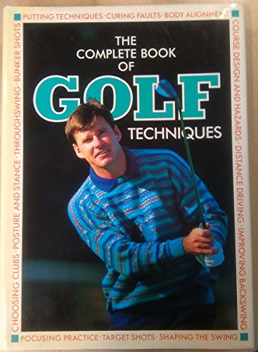 9781858331607: The Encyclopedia of Golf Techniques: The Complete Step-by-step Guide to Mastering the Game of Golf