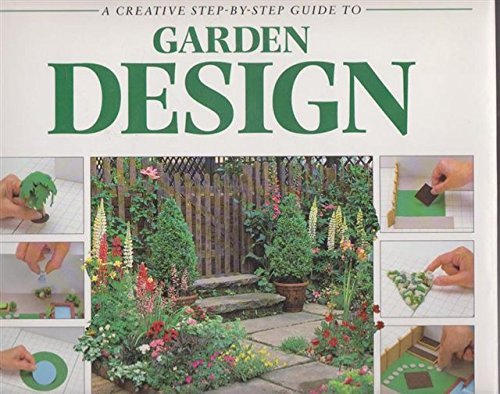 9781858331928: Creative Step by Step Guide to Garden Design