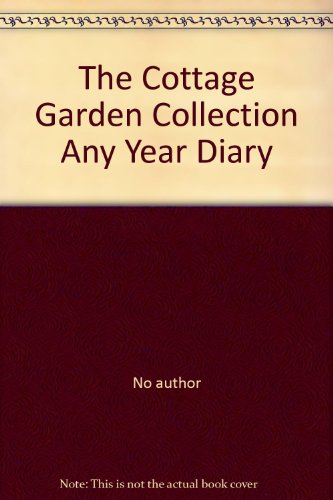 9781858332307: The Cottage Garden Collection Any Year Diary