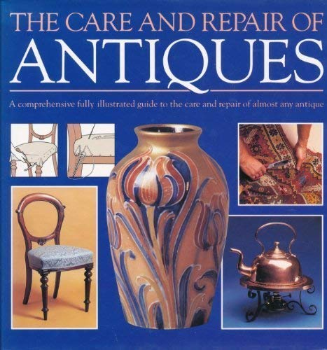 THE CARE AND REPAIR OF ANTIQUES.