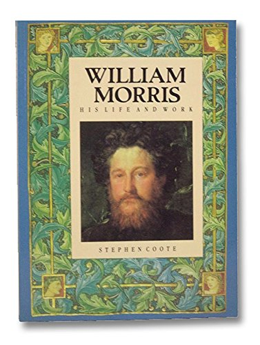 William Morris His Life and Work