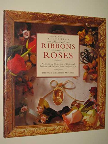 9781858335025: The Victorian Book of Ribbons and Roses