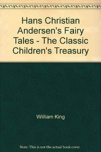 Hans Christian Andersen's Fairy Tales: The Classic: King, William