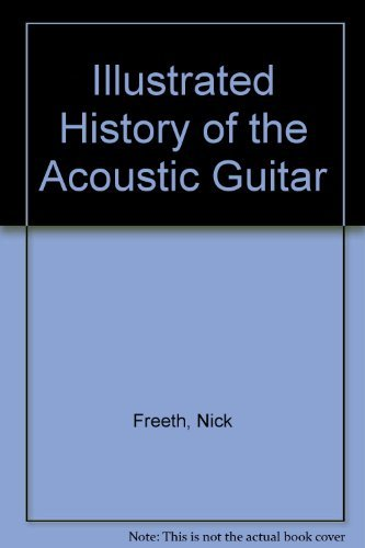 History Of The Acoustic Guitar (9781858338606) by Freeth; Alexander