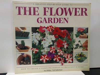 9781858339047: A Creative Step-by-Step Guide to the Flower Garden