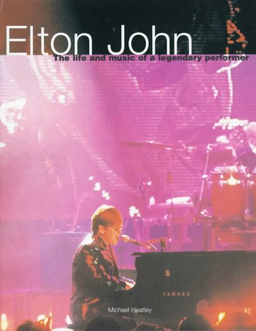 9781858339450: Elton John: The Life and Music of a Legendary Performer