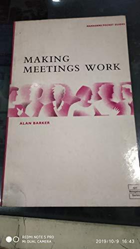 Making Meetings Work (Managers Pocket Guides): Barker, Alan