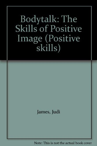 9781858351537: Bodytalk: The Skills of Positive Image (Positive skills)
