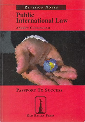 Public International Law: Revision Notes: Passport to Succes (Old Bailey Press: Revision Notes) (9781858362014) by Cunningham, Andrew