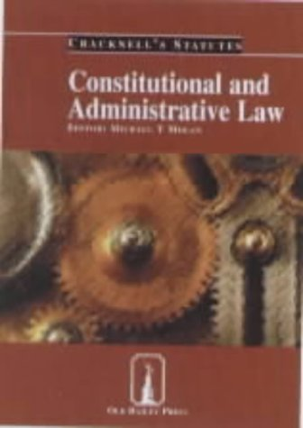 Constitutional and Administrative Law (Cracknell's Statutes): Michael T., Llm