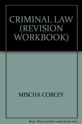 Criminal Law (Revision workbook): Cobley, Mischa