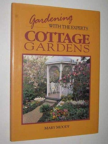 Cottage Gardens (Gardening With the Experts): Moody, Mary