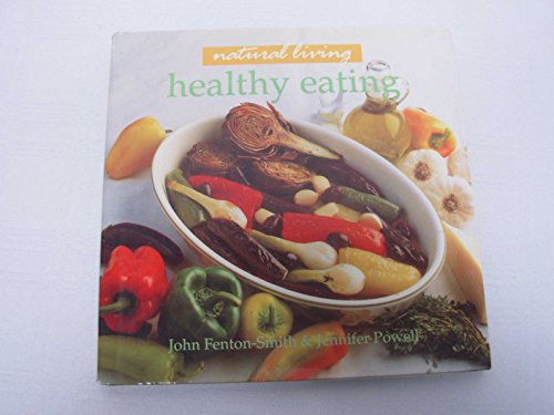 Healthy Eating Natural Living: Fenton Smith, John