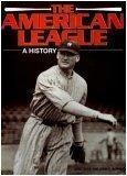 The American League: a History: Zoss, Joel and John S. Bowman