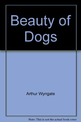 Beauty of Dogs: Wyngate, Arthur